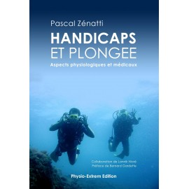 « HANDICAPS » ET PLONGEE, Aspects physiologiques et médicaux